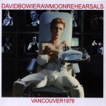 David Bowie 1976-02-02 Vancouver ,Pacific National Exhibition Coliseum –  Raw Moon Rehearsals – SQ -9