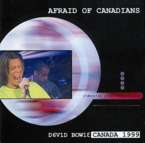 David Bowie Afraid of Canadians (TV Montreal 1999 & TV Paris 1999) - SQ 9,5