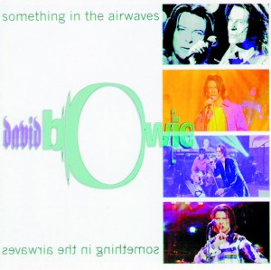 David Bowie Something In the Airwaves 1999