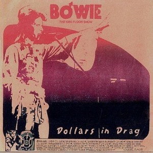 David Bowie 1973 august 18-20 - Dollars in Drag - The 1980 Floor Show (CD) - SQ 9