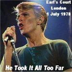 David Bowie 1978-07-01 London ,Earl's Court Arena - He Took It Too Far - (Diedrich) - SQ 7,5