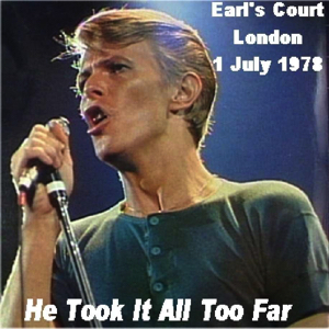 David Bowie 1978-07-01 London ,Earl's Court Arena - He Took It Too Far - SQ 7,5