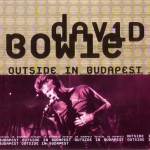 David Bowie 1997-08-14 Budapest ,Pepsi Island Festival ,Sziget Festival - Outside in Budapest - (Taboo) - SQ 9+