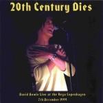 David Bowie 1999-12-07 Copenhagen ,live at the Vega - 20th Century Dies - SQ 8,5