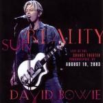 David Bowie 2003-08-19 New York ,Poughkeepsie ,Change Theater (Warm-Up show) – Surreality – 8+