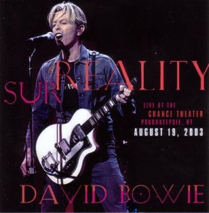 David Bowie 2003-08-19 New York ,Poughkeepsie ,Change Theater (Warm-Up show) - Sur Surreality - 8,5
