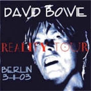 David Bowie 2003-11-03 Berlin ,Max Schmelling Halle - Reality Tour Berlin 3-11-03 - SQ 8,5