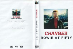 David Bowie 1997-01-04 Changes Bowie At Fifty – Alan Yentob's Follow – up documentary to Cracked Actor, Broadcast on BBC 2 ,UK 1997-02-4