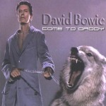 David Bowie 2002-09-22 Berlin ,Max Schemling Halle – Come To Daddy – SQ 9,5