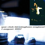 David Bowie 1997-08-01 Birmingham ,Que Club – UK Sleeze – (GP100pc – DG) – SQ 8,5