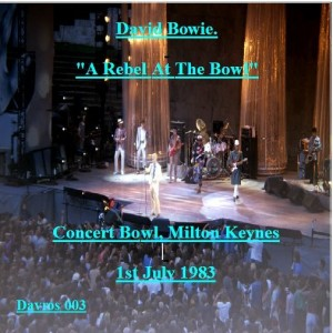 David Bowie 1983-07-01 Milton Keynes ,Milton Keynes Bowl - A Rebel At The Bowl - (Doctordavros master) - SQ -8