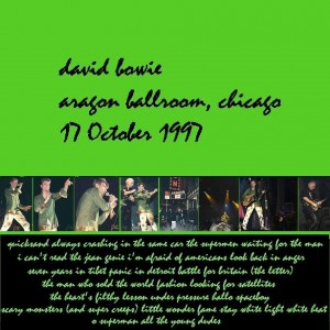 David Bowie 1997-10-17 Chicago ,Aragon Ballroom - Nowhere - SQ 8,5