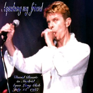 David Bowie 1997-07-15 Madrid,Spain Aqualung - Aqualung My Friend - (100pc - JB) - SQ 8,5