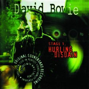 David Bowie Compilation - Stage 1.Hurling Disdain - St.Louis 11-10-95 - London 17-11-95 - London-19-02-96 - SQ 9