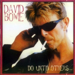 David Bowie Do Unto Others (compilation of soundtrack contributions and collaborations from the 1990's) - SQ 10