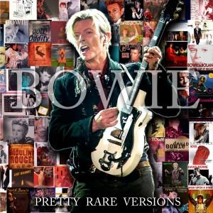 David Bowie Pretty Rare Versions