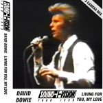 David Bowie 1990-03-28 London ,Docklands Arena - Living For You ,My Love - SQ 8+