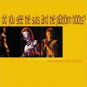 David Bowie 1973-05-23 Brighton ,The Brighton Dome – Did You See The Suits And The Platform Boots - SQ 7+