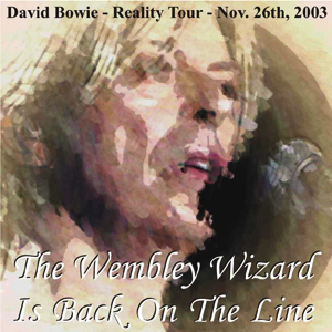 David Bowie 2003-11-26 London ,Wembley Arena - The Wembley Wizard Is Back On Line - SQ 8,5
