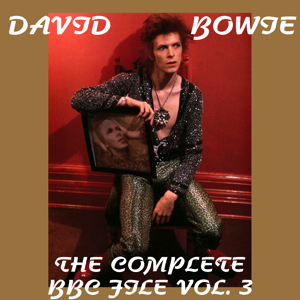 David Bowie The Complete BBC Files Vol 3 - (BBC Sessions 1971 - 1972) - SQ 8