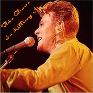 David Bowie 1997-09-21 Detroit ,Michigan ,State Theater - This Chaos Is Killing Me - SQ 8+