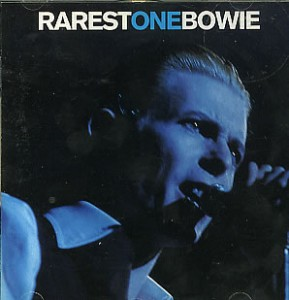 """David Bowie Rarest One Bowie (sub-standard collection of """"rare"""" Bowie material) - SQ 9"""