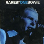 "David Bowie Rarest One Bowie (sub-standard collection of ""rare"" Bowie material) - SQ 9"