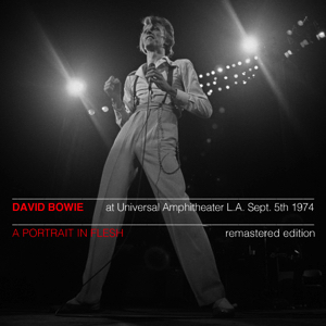 David Bowie 1974-09-05 Los Angeles ,Universal Amphitheater - A Portrait In Flesh - (Remastered RAW) - SQ 9