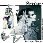 David Bowie Fresh From Divorce (The Scary Monsters Cronicles) – SQ 9