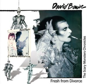 David Bowie Fresh From Divorce (The Scary Monsters Cronicles) - SQ 9