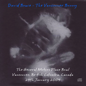 David Bowie 2004-01-25 Seattle ,Paramount Theatre - Vancouver Bunny - SQ 8+