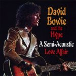 David Bowie A Semi Acoustic Love Affair (1970-02-05 BBC Radio London with the Hype + Outtakes '69-'71- SQ 7,5