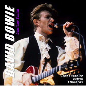 David Bowie 1990-03-06 Montreal , The Forum - Deuxieme Edition - SQ 8