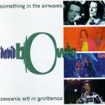 David Bowie - Something In The Airwaves