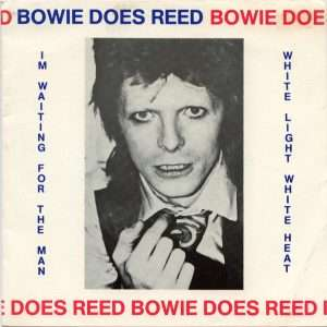 David Bowie & The Hype ‎Bowie Does Reed - I'm Waiting For The Man - White Light White Heat