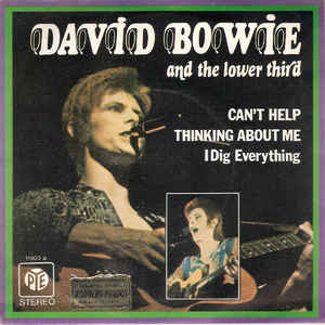 David Bowie And The Lower Third ‎Can't Help Thinking About Me / I Dig Everything