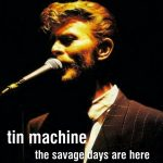 Tin Machine 1989-06-27 London ,Town And Country Club – The Savage Days Are Here – SQ -8