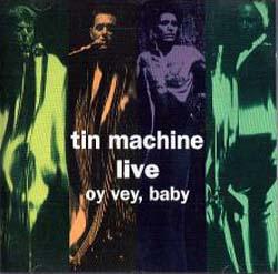 David Bowie Tin Machine Live: Oy Vey, Baby (1992)