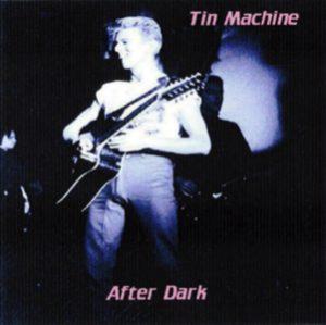 Tin Machine 1991-11-20 Boston ,The Orpheum (WMBCN Boston Radio Broadcast ) - After Dark -