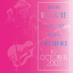 David Bowie 2003-10-10 Helsinki ,Hartwall Arena (GM) - SQ 8,5