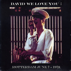 David Bowie 1978-06-07 Rotterdam ,Sportpaleis Ahoy - David We Love You ! - (off master – taper RDO) - SQ 6,5