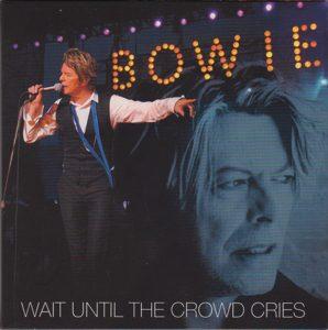 David Bowie 2002-07-18 Montreaux ,Auditorium Stravinsky – Wait Until The Crowd Cries – (36th Montreux Jazz Festival) - SQ 9