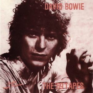 David Bowie The '69 Tapes – Alternative versions - recorded 1969 - SQ 8,5