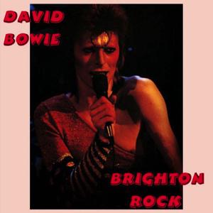 David Bowie 1973-05-23 Brighton, The Brighton Dome - Brighton Rock - SQ -6