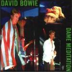 David Bowie 1997-08-08-09 Dublin ,Olympia Theatre  – Dame Meditation – SQ 8,5