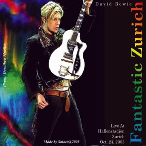 David Bowie 2003-10-24 Zurich ,Hallenstadion - Fantastic Zurich - SQ 8+