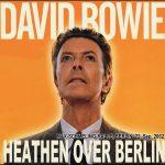 David Bowie 2002-09-22 Berlin ,Max Schmeling Halle – Heathen Over Berlin – SQ -9
