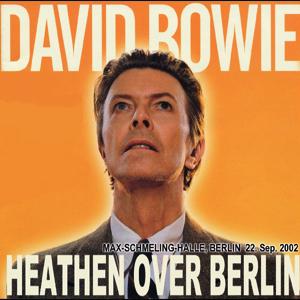 David Bowie 2002-09-22 Berlin ,Max Schmeling Halle - HeatHen Over Berlin - SQ -9