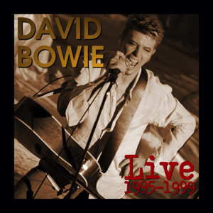 David Bowie Live 1995-1999 (compilation of all the officially-released live tracks, from CD singles,EPs & promos, between 1995-1999) - SQ -9