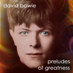 David Bowie 1969-02-02 London ,Clairville Grove ,Chelsea - Preludes Of Greatness - SQ -9
